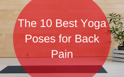 The 10 Best Yoga Poses for Back Pain