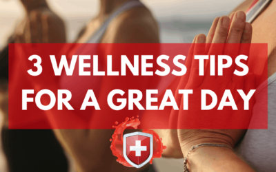 3 Wellness Tips for a Great Day